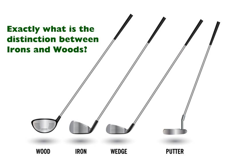 Golf clubs. Exactly what is the distinction between Irons and Woods? And how do you pick the best ones out of each?